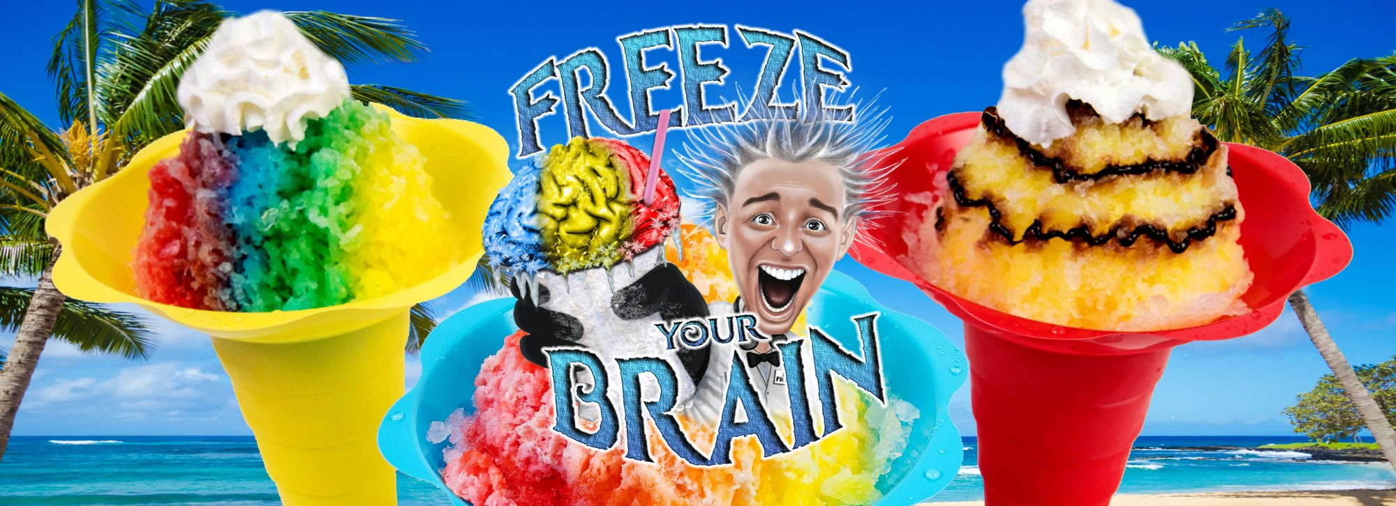 "Welcome to ""Freeze Your Brain"" Shave Ice!"